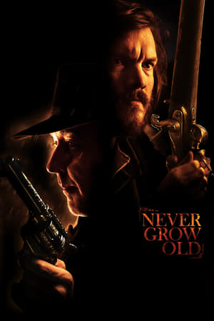Download Film Never Grow Old (2019) Subtitle Indonesia