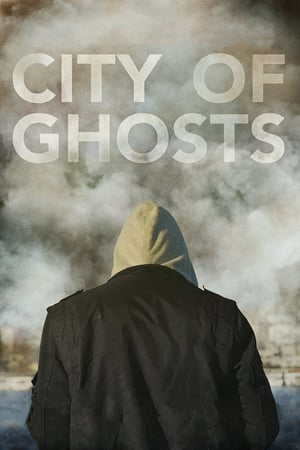 Download City of Ghosts (2017) Full Movie