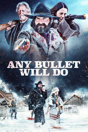 Download Any Bullet Will Do (2018) Full Movie