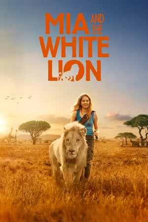 Download Mia and the White Lion (2018) Full Movie
