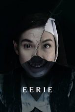Download Film Eerie (2018) Sub Indo Full Movie Bluray