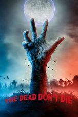 Download Film The Dead Don't Die (2019) Sub Indo Full Movie Bluray