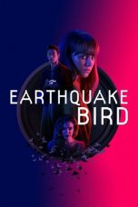 Download Film Earthquake Bird (2019) Subtitle Indonesia Full Movie HD