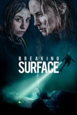 Download & Nonton Film Breaking Surface (2020) HD Full Movie