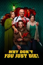 Download & Nonton Film Why Don't You Just Die! (2018) Online Streaming HD Full Movie
