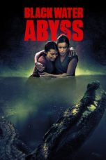 Nonton Streaming & Download Film Black Water: Abyss (2020) HD Full Movie Sub Indo