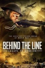 Nonton Streaming & Download Film Behind the Line: Escape to Dunkirk (2020) HD Full Movie Sub Indo