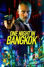 Nonton Streaming & Download Film One Night in Bangkok (2020) HD Full Movie Sub Indo