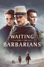 Download & Nonton Streaming Film Waiting for the Barbarians (2020) Sub Indo Full Movie