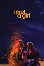 Nonton Streaming & Download Film I Met a Girl (2020) HD Full Movie Sub Indo