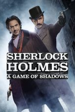 Download & Nonton Streaming Film Sherlock Holmes 2: A Game of Shadows (2011) Sub Indo Full Movie