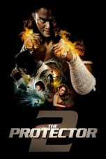 Download & Nonton Streaming Film The Protector 2 (2013) Sub Indo Full Movie