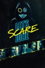 Nonton Streaming & Download Film Let's Scare Julie (2020) HD Full Movie Sub Indo