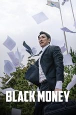 Nonton Streaming & Download Film Black Money (2019) HD Full Movie Sub Indo