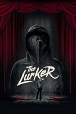 Nonton Streaming & Download Film The Lurker (2019) HD Full Movie Sub Indo