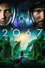 Nonton Streaming & Download Film 2067 (2020) HD Full Movie Sub Indo