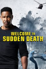 Nonton Streaming & Download Film Welcome to Sudden Death (2020) HD Full Movie Sub Indo