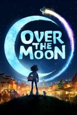 Download & Nonton Streaming Film Over the Moon (2020) Sub Indo Full Movie
