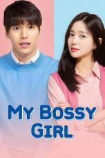Nonton Streaming & Download Film My Bossy Girl (2019) HD Full Movie Sub Indo