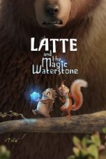 Nonton Streaming & Download Film Latte and the Magic Waterstone (2019) HD Full Movie Sub Indo