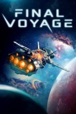 Nonton Streaming & Download Film Final Voyage (2020) HD Full Movie Sub Indo