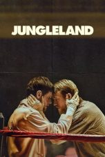 Nonton Streaming & Download Film Jungleland (2020) HD Full Movie Sub Indo
