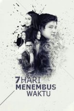 Download & Nonton Streaming Film 7 Hari Menembus Waktu (2015) Full Movie