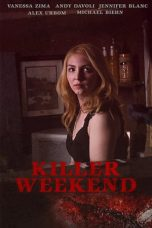 Nonton Streaming & Download Film Killer Weekend (2020) HD Full Movie Sub Indo