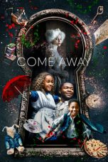 Nonton Streaming & Download Film Come Away (2020) HD Full Movie Sub Indo