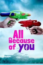 Nonton Streaming & Download Film All Because of You (2020) HD Full Movie Sub Indo