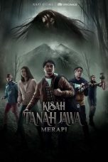 Nonton Streaming & Download Kisah Tanah Jawa: Merapi (2019) Season 1 WEBDL HD Bluray Gratis