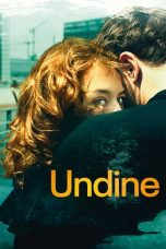 Nonton Streaming & Download Film Undine (2020) HD Full Movie Sub Indo
