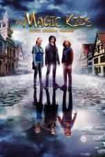Nonton Streaming & Download Film The Magic Kids: Three Unlikely Heroes (2020) HD Full Movie Sub Indo