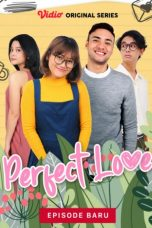 Nonton Streaming & Download Perfect Love (2020) Season 1 WEBDL HD Bluray Gratis