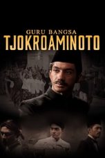 Nonton Streaming & Download Film Guru Bangsa Tjokroaminoto (2015) Full Movie