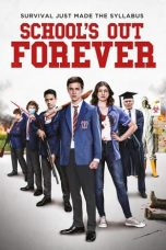 Nonton Streaming & Download Film School's Out Forever (2021) HD Full Movie Sub Indo