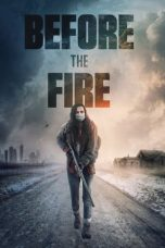 Nonton Streaming & Download Film Before the Fire (2020) HD Full Movie Sub Indo