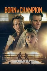 Nonton Streaming & Download Film Born a Champion (2021) HD Full Movie Sub Indo