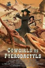 Nonton Streaming & Download Film Cowgirls vs Pterodactyls (2021) HD Full Movie Sub Indo
