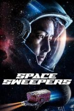 Nonton Streaming & Download Film Space Sweepers (2021) HD Full Movie Sub Indo