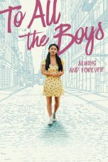 Nonton Streaming & Download Film To All the Boys: Always and Forever (2021) HD Full Movie Sub Indo