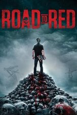 Nonton Streaming & Download Film Road to Red (2020) HD Full Movie Sub Indo