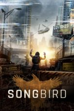 Nonton Streaming & Download Film Songbird (2020) HD Full Movie Sub Indo