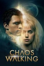 Nonton Streaming & Download Film Chaos Walking (2021) HD Full Movie Sub Indo