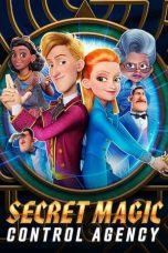 Nonton Streaming & Download Film Secret Magic Control Agency (2021) HD Full Movie Sub Indo