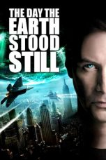Nonton Streaming & Download Film The Day the Earth Stood Still (2008) HD Full Movie Sub Indo