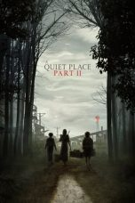 Nonton Streaming & Download Film A Quiet Place Part 2 (2021) HD Full Movie Sub Indo