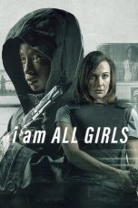 Nonton Streaming & Download Film I Am All Girls (2021) HD Full Movie Sub Indo
