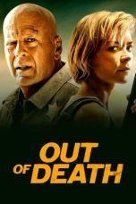Nonton Streaming & Download Film Out of Death (2021) HD Full Movie Sub Indo