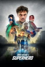 Nonton Streaming & Download Film How I Became a Superhero (2020) HD Full Movie Sub Indo